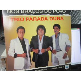 Trio Parada Dura, Lp Nos Braços Do Povo, 1991 Zero Km