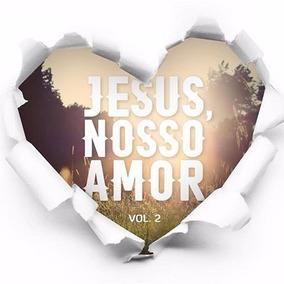 Cd Jesus, Nosso Amor - Volume 2 - Vários Artistas