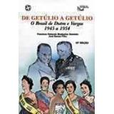 De Getúlio A Getúlio O Brasil De Dutra E Vargas 1945 A 1954