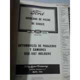 Libro Catálogo De Piezas/chasis: Autos/camiones Ford 1928-37