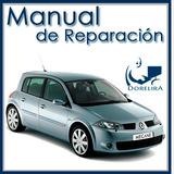 Manual De Reparación Y Diagnósticos Renault Megane I I