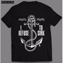 Camiseta Âncora I Refuse To Sink Masculina Camisa