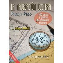 Libro La Navegacion Costera Paso A Paso / 2a Edicion - Nuevo