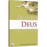 Quando Deus Decide Falar - Pe. Dorival Aparecido De Moraes