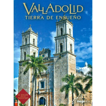 Libro Valladolid Tierra De Ensueño