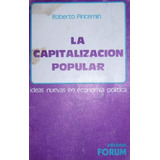 Libro La Capitalizacion Popular Roberto Pincemin Forum