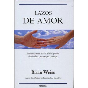 Libro Lazos De Amor Brian Weiss + Regalo