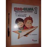 Fibo Y Olivia 1, 2 O 3 Para El Docente, Recursos Envios !
