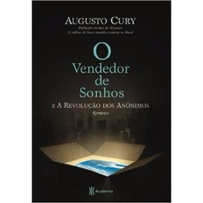 O Vendedor De Sonhos E A Revolução Dos Anônimos Augusto Cury