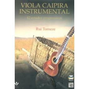 Viola Caipira Instrumental C/cd - Rui Torneze **frete Grátis