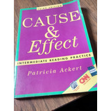 Cause & Effect Intermediate Reading Practice Patricia Ackert