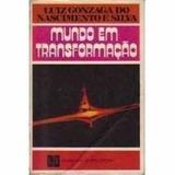 Mundo Em Transformação Luiz Gonzaga Do Nascimento E Silva