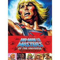 The Art Of He-man And The Masters Of The Universe He Man