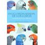 Enciclopedia Mundial De Los Loros- Ravaazzi Y Conzo- Nuevo!!