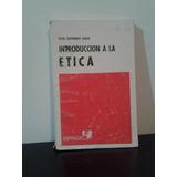 Introducción A La Ética - Raul Gutierrez Saenz - Oferta!!!