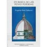 En Busca De Las Penas Perdidas Zaffaroni, Eugenio (ed)