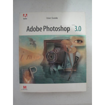 Adobe Photoshop 3.0 Guia Usuario / Manual