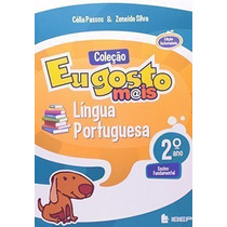 Eu Gosto Mais. Língua Portuguesa. 2º Ano Silva Zeneide