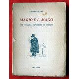 Thomas Mann: Mario E Il Mago: Una Trágica Esperienza Di...