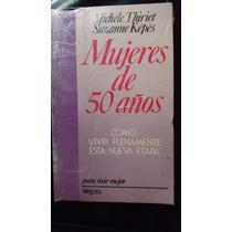 Mujeres De 50 Años, Como Vivir Plenamente- Michele Thiriet