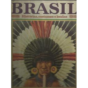 Brasil - Histórias, Costumes E Lendas - Editora Três