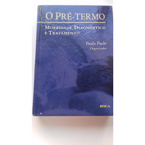 O Pré-termo - Morbilidade, Diagnóstico E Tratamento - P Pach