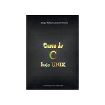 Curso De C Bajo Unix Diego Rafael Llanos Ferrar Envío Gratis