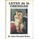 Leyes De La Obesidad Dr. J. G. Huerta Cumacú 2000