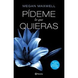 Trilogia Pideme Lo Que Quieras (3 Libros) Megan Maxwell. Pla