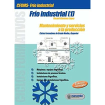 Libro Frio Industrial I: Mantenimiento Y Servicios A La Prod