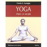 Yoga Para La Mujer; Geeta S. Iyengar Envío Gratis