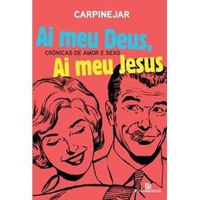 Livro Ai Meu Deus, Ai Meu Jesus - Crônicas De Amor E Sexo