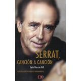 Serrat Cancion A Cancion-luis Garcia Gil-libreria Merlin