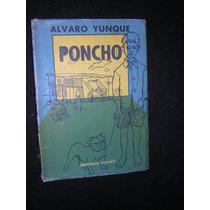 Poncho - Álvaro Yunque ; 1960