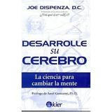 Desarrolle Su Cerebro - Joe Dispenza- Cuantica *3 X 1* Pdf