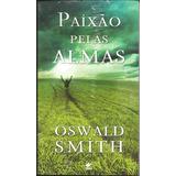 Livro Paixão Pelas Almas - Oswald Smith | B15