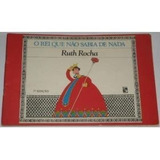 Livro O Rei Que Nao Sabia De Nada Ruth Rocha Livro Usado Em