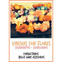 Vinchas De Flores,cotillón, Casamiento, Cumples,fiesta De 15