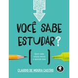 Você Sabe Estudar? - Claudio De Moura Castro - Ebook