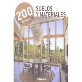 200 Trucos, Suelos Y Materiales; Equipo Tikal