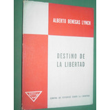 Libro Alberto Benegas Lynch Destino De La Libertad