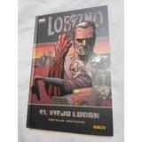Wolverine Old Man Logan Viejo Logan Tapa Dura Panini Marvel