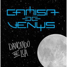 Cd Camisa De Venus - Dançando Na Lua (991688)