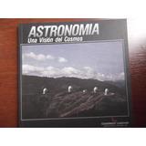 Astronomia Una Vision Del Cosmos Cuadernos Lagoven Ilustrado
