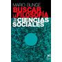 Buscar La Filosofía En Las Ciencias Sociales - M. Bunge