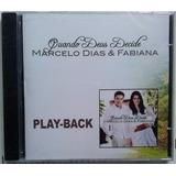 Cd Marcelo Dias E Fabiana - Quando Deus Decide - Playback