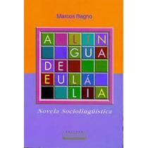 Livro Novela Sociolinguística Marcos Bagno