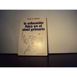 La Educacion Fisica En El Nivel Primario Gomez