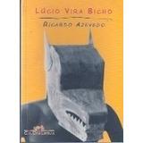 Lúcio Vira Bicho - Ricardo Azevedo - Novo!
