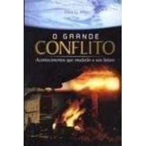 Livro O Grande Conflito Ellen G. White